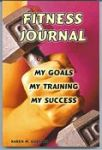 Fitness Journal: My Goals, My Training , My Success